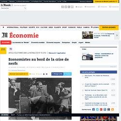 Economistes au bord de la crise de nerfs