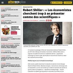 Robert Shiller : « Les économistes cherchent trop à se présenter comme des scientifiques »
