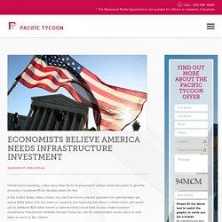Economists Believe America Needs Infrastructure Investment