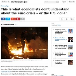 This is what economists don't understand about the euro crisis – or the U.S. ...