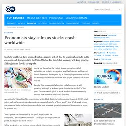 Economists stay calm as stocks crash worldwide | Business | Deutsche Welle | 05.08.2011