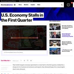 U.S. Economy Stallsin the First Quarter