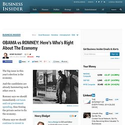 OBAMA vs ROMNEY: Here's Who's Right About The Economy