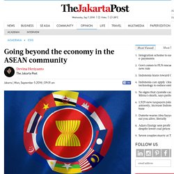 Going beyond the economy in the ASEAN community - The Jakarta Post