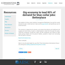Gig Economy To Lead 80% Of Demand For Blue-Collar Jobs : Betterplace - Cornerstone India