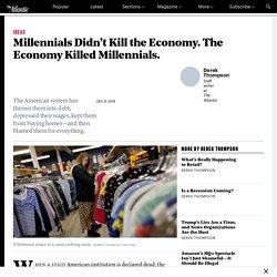The Economy Killed Millennials, Not Vice Versa