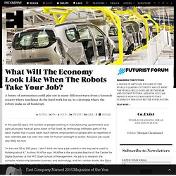 What Will The Economy Look Like When The Robots Take Your Job?