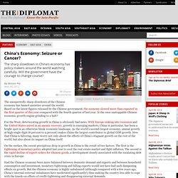 China's Economy: Seizure or Cancer?