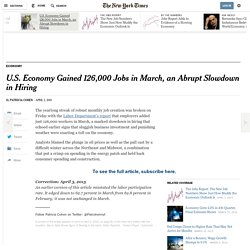 U.S. Economy Gained 126,000 Jobs in March, an Abrupt Slowdown in Hiring