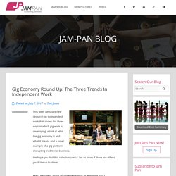 Gig Economy Round Up: The Three Trends In Independent Work