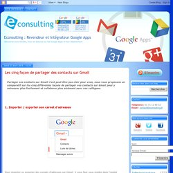 Econsulting : Revendeur et Intégrateur Google Apps: Les cinq façon de partager des contacts sur Gmail