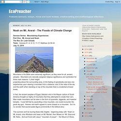 EcoPreacher: Noah on Mt. Ararat - The Floods of Climate Change