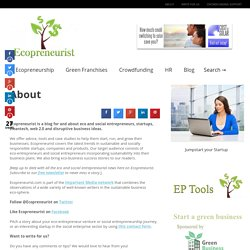 A blog for and about eco and social entrepreneurs, startups, cleantech, web 2.0 and disruptive business ideas.