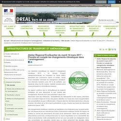 Atelier Régional EcoQuartier du mardi 14 mars 2017 - Prendre en compte les changements climatiques dans l'aménagement.