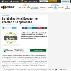 Le label national Ecoquartier décerné à 13 opérations