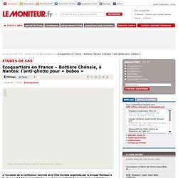 Ecoquartiers en France - Bottière Chénaie, à Nantes: l'anti-ghetto pour « bobos » - Aménagement