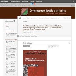 Taoufik Souami, Ecoquartiers et urbanisme durable, Paris, Problèmes politiques et sociaux, Paris, La Documentation Française, N°981, 111 pages, 2011.