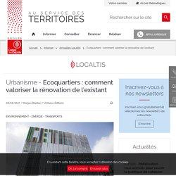 Ecoquartiers : comment valoriser la rénovation de l'existant