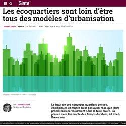 Les écoquartiers sont loin d'être tous des modèles d'urbanisation