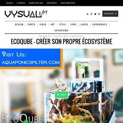 EcoQube - Créer son propre écosystème
