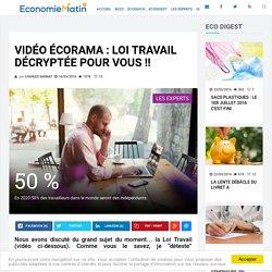 Vidéo Écorama : Loi Travail décryptée pour vous !!