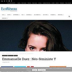 Emmanuelle Duez : Néo-féministe Y