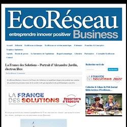 La France des Solutions – Portrait d'Alexandre Jardin, électron libre
