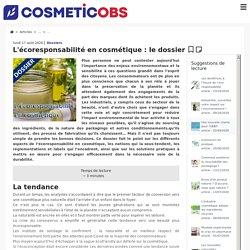 L'écoresponsabilité en cosmétique : le dossier - Dossiers
