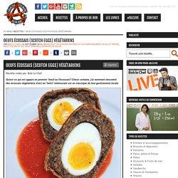 Recette d'oeufs écossais (scotch eggs) végétariens selon Bob le Chef - L'Anarchie Culinaire