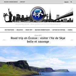 Road trip en Ecosse : visiter l'Ile de Skye belle et sauvage