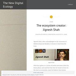The ecosystem creator: Jignesh Shah