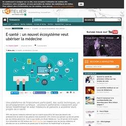 E-santé : un nouvel écosystème veut ubériser la médecine