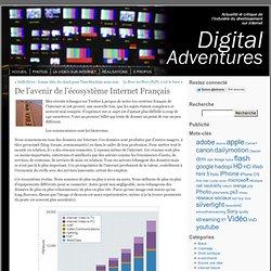 De l'avenir de l'écosystème Internet Français « Digital adventures