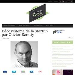 L'écosystème de la startup par Olivier Ezratty