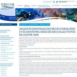 Valeur économique des récifs coralliens et écosystèmes associés des collectivités de l'outre-mer