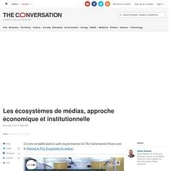 Les écosystèmes de médias, approche économique etinstitutionnelle