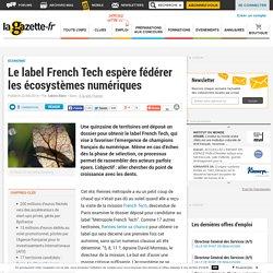 Le label French Tech espère fédérer les écosystèmes numériques