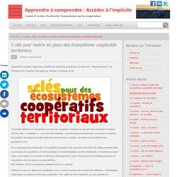 5 clés pour mettre en place des écosystèmes coopératifs territoriaux - Institut des Territoires Coopératifs Institut des Territoires Coopératifs