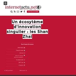 Un écosytème d'innovation singulier : les Shan Zhai
