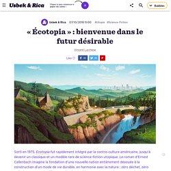 Écotopia : bienvenue dans le futur désirable