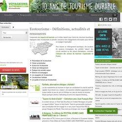 Ecotourisme - Définitions, actualités et ressources sur l'écotourisme