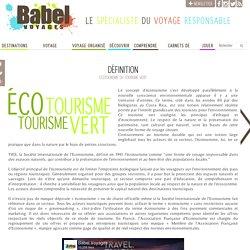 Ecotourisme ou Tourisme vert - Définitions des formes de tourisme responsable
