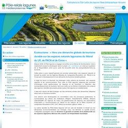 Ecotourisme : « Vers une démarche globale de tourisme durable sur les espaces naturels lagunaires du littoral du LR, de PACA et de Corse »