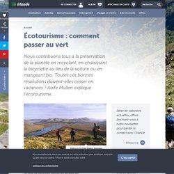 Écotourisme : comment passer au vert