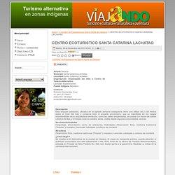 CENTRO ECOTURISTICO SANTA CATARINA LACHATAO