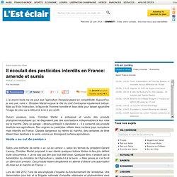 L EST ECLAIR 19/06/14 Il écoulait des pesticides interdits en France: amende et sursis