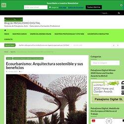 Ecourbanismo: Arquitectura sostenible y sus beneficios - Noticias