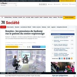 Ecoutes : les pressions de Sarkozy sur le patron du contre-espionnage