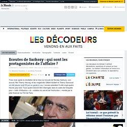 Ecoutes de Sarkozy : qui sont les acteurs de l'affaire ?