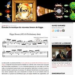 Ecoutez la musique du nouveau boson de higgs